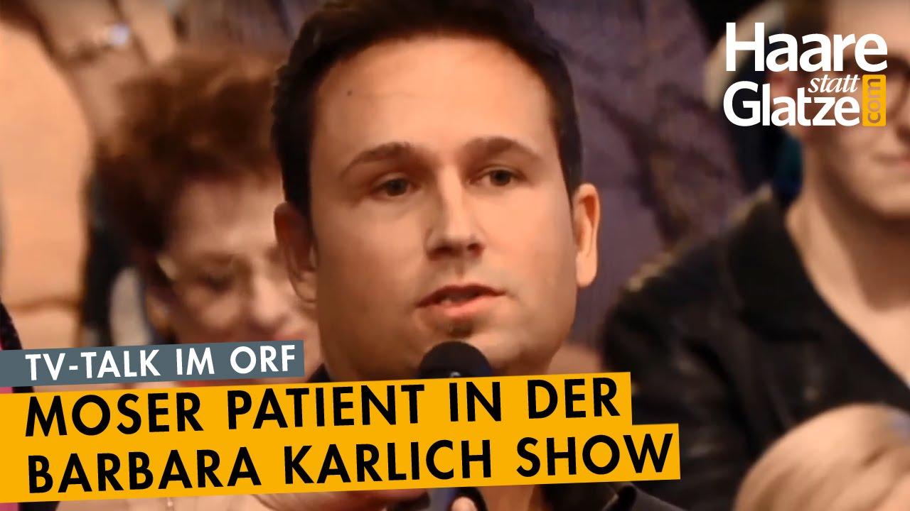 Moser Medical Patient spricht bei Barbara Karlich über Haartransplantation
